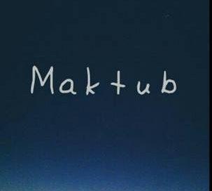 MAKTUB….