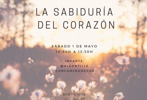La Sabiduría del Corazón – Sábado 1 de Mayo